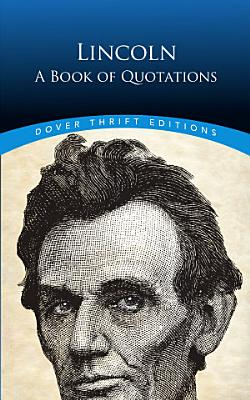 Lincoln  A Book of Quotations