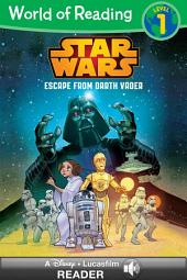 World of Reading Star Wars: Escape From Darth Vader: A Disney Read-Along (Level 1)