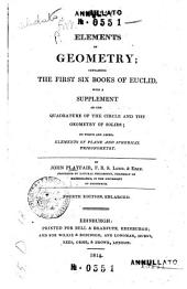 Elements of Geometry Containing the First Six Books of Euclid with a Supplement on the Quadrature of the Circle and the Geometry of Solids to which are Added Elements of Plane and Spherical Trigonometry by John Playfair