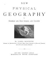 New Physical Geography: For Grammar and High Schools, and Colleges