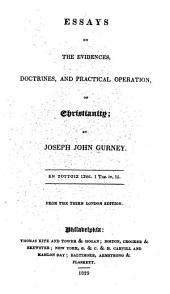 Essays on the Evidences, Doctrines, and Practical Operation, of Christianity