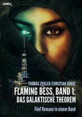 FLAMING BESS: DAS GALAKTISCHE THEOREM: Flaming Bess, Band 1