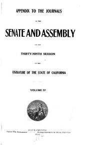 Appendix to the Journals of the Senate and Assembly ... of the Legislature of the State of California ...: Volume 4