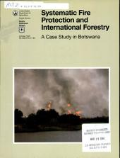 Systematic fire protection and international forestry: a case study in Botswana