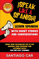 LEARN SPANISH WITH SHORT STORIES AND CONVERSATIONS