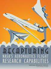 Recapturing NASA's Aeronautics Flight Research Capabilities