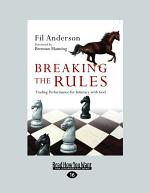 Breaking the Rules: Trading Performance for Intimacy with God (Large Print 16pt)