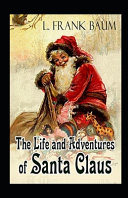 Life and Adventures of Santa Claus Annotated PDF
