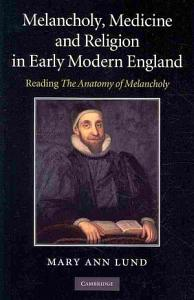 Melancholy  Medicine and Religion in Early Modern England Book
