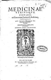 Medicinae vtriusque syntaxes, ex graecorum, latinoru[m], arabúmq. thesauris