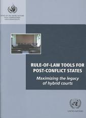 Rule-of-law Tools for Post-conflict States: Maximizing the Legacy of Hybrid Courts, Volume 671