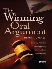 Garner's The Winning Oral Argument: Enduring Principles with Supporting Comments from the Literature: Enduring Principles with Supporting Comments from the Literature