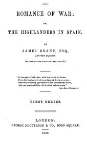 The Romance of War: Or, The Highlanders in Spain