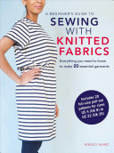 A Beginner   s Guide to Sewing with Knitted Fabrics Book