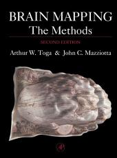 Brain Mapping: The Methods: Edition 2