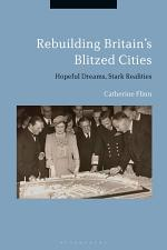 Rebuilding Britain's Blitzed Cities