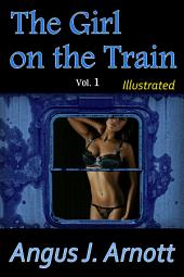 The Girl on the Train, Vol. 1 (Illustrated): Sexy Girls