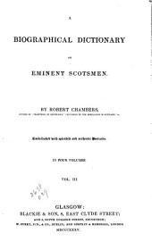 A Biographical Dictionary of Eminent Scotsmen: Volume 3