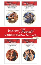 Harlequin Presents March 2016 - Box Set 1 of 2: The Italian's Ruthless Seduction\Awakened by Her Desert Captor\A Vow to Secure His Legacy\Required to Wear the Tycoon's Ring