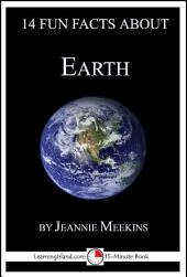 14 Fun Facts About Earth: A 15-Minute Book