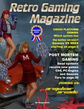 Retro Gaming Magazine #1: Cross Platform Gaming and Post Mortem Gaming