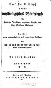 Neues mythologisches Wörterbuch: für studirende Jünglinge, angehende Künstler und jeden Gebildeten überhaupt : in 2 Bänden. A - H, Band 1
