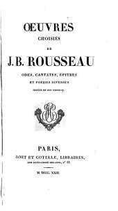 Oeuvres choisies de J.B. Rousseau: odes, cantates, épitres et poésies diverses : ornées de son portrait