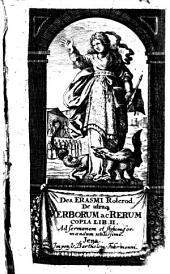 De utraque verborum ac rerum copia lib. II.