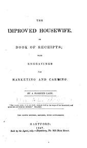The Improved Housewife: Or, Book of Receipts; with Engravings for Marketing and Carving
