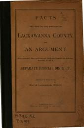 Facts Relating to the Erection of Lackawanna County and an Argument Sustaining the Action of the Governor in Recognizing it as a Separate Judicial District