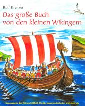 Das große Buch von den kleinen Wikingern: Mit Bildern von Mathias Weber und Liedern von Martin Göth