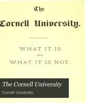 The Cornell University: What it is and what it is Not