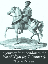 A journey from London to the Isle of Wight [by T. Pennant].
