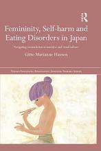 Femininity  Self harm and Eating Disorders in Japan PDF