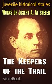 The Keepers of the Trail: juvenile historical stories