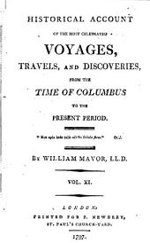 Historical Account of the Most Celebrated Voyages, Travels, and Discoveries: From the Time of Columbus to the Present Period ...