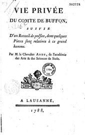 Vie privée du comte de Buffon, suivie d'un Recueil de poésies, dont quelques pièces sont relatives à ce grand homme, par M. le chevalier Aude, ... [publié par le comte de la Tour]