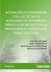 ACTUACIÓN DE ENFERMERÍA Y DE LOS TÉCNICOS AUXILIARES DE ENFERMERÍA FRENTE A UN PACIENTE EN LA INSUFICIENCIA CARDIACA EN TODAS SUS FASES