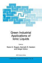 Green Industrial Applications of Ionic Liquids PDF