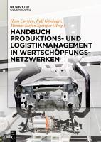 Handbuch Produktions  und Logistikmanagement in Wertsch  pfungsnetzwerken PDF