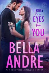 I Only Have Eyes for You: The Sullivans, Book 4: (Contemporary Romance)