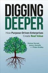 Digging Deeper: How Purpose-Driven Enterprises Create Real Value