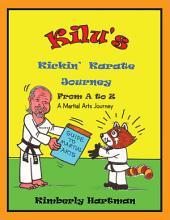 KILU'S Kickin' Karate Journey From A to Z: A Martial Arts Journey