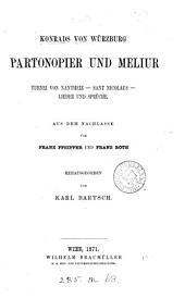 Konrads von Würzburg Partonspier und Meliur, Turnei von Nantheiz, Sant Nicolaus, Lieder und Sprüche, aus dem Nachlasse von F. Pfeiffer und F. Roth, herausg. von K. Bartsch