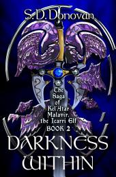 Darkness Within: The Saga of Kel'Atar Malavir, The Icarri Elf Book 2