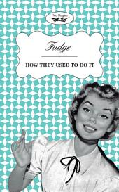 Fudge - How They Used to Do It