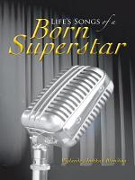 Life s Songs of a Born Superstar PDF