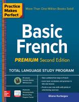 Practice Makes Perfect  Basic French  Premium Second Edition PDF