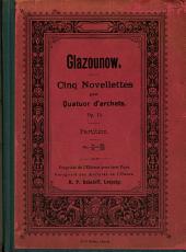 Cinq novellettes: pour quatuor d'archets, op. 15