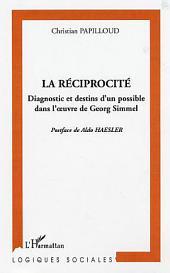 La réciprocité: Diagnostic et destins d'un possible dans l'œuvre de Georg Simmel